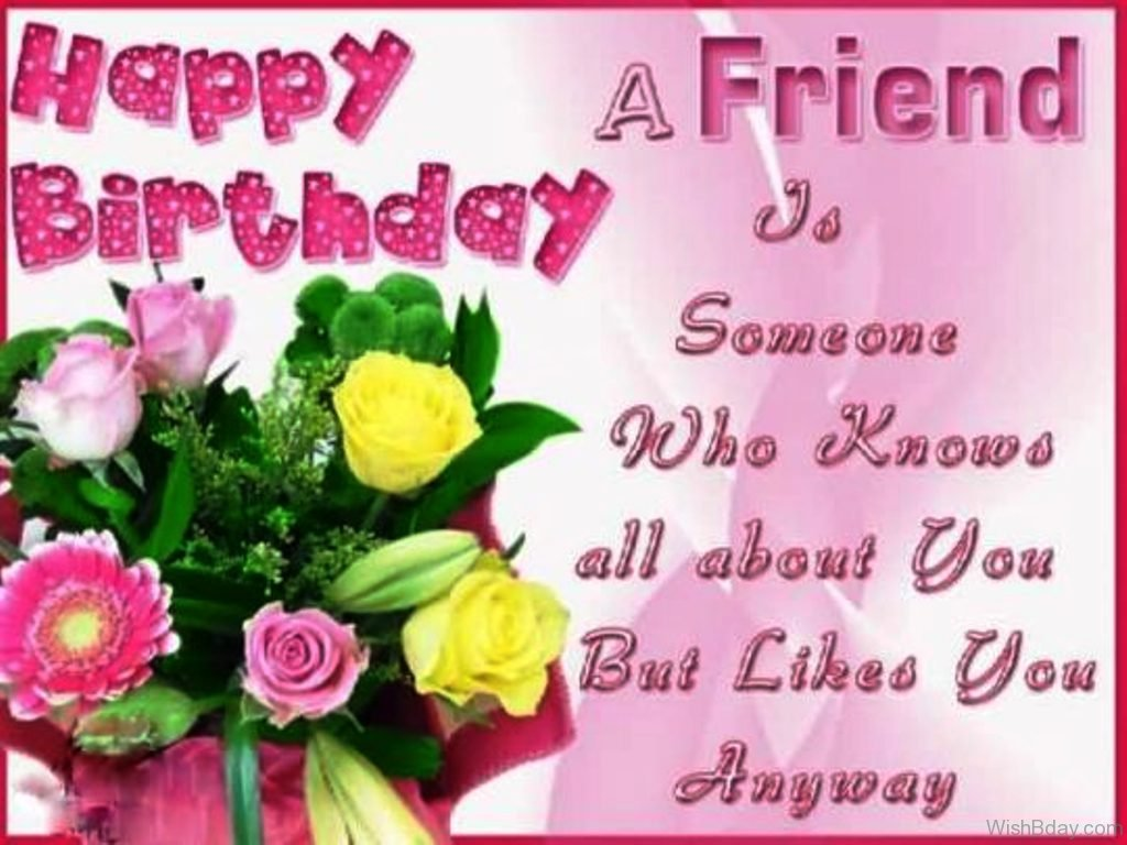 84 birthday wishes with flowers a friend is someone who knows all about you izmirmasajfo Image collections