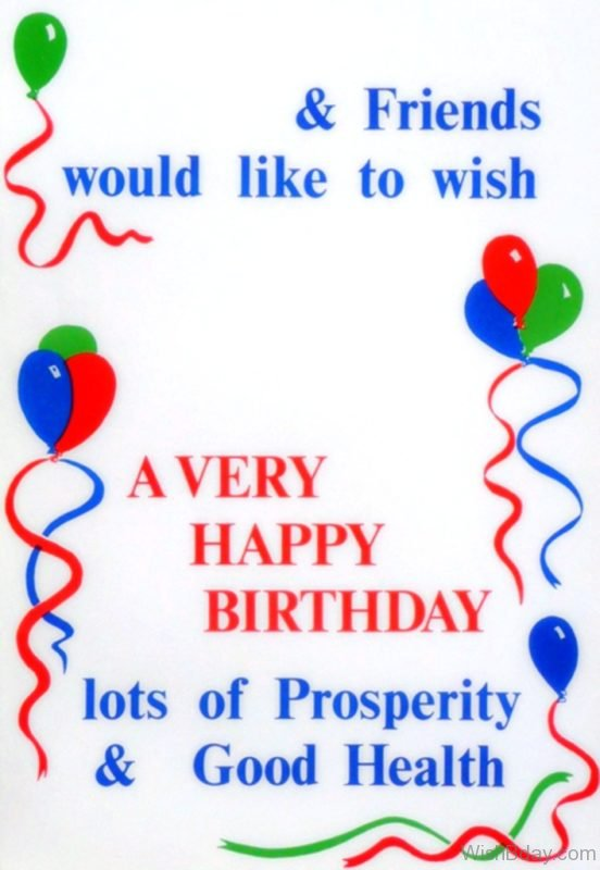 A Very Happy Birthday Lots Of Prosperity And Good Health