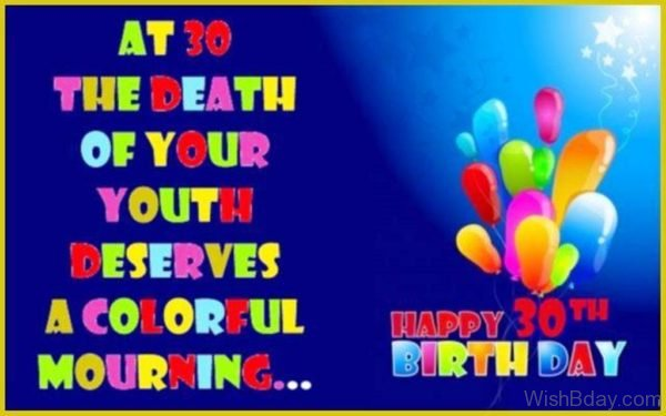 At Thirty The Death Of Your Youth Deserves A Colorful Mourning