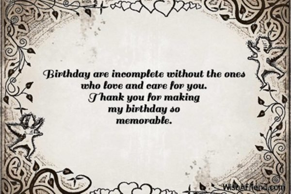 Birthday Are Incomplete Without Ones Who Love And Care For You