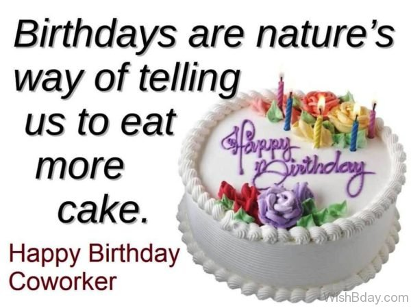 Birthdays Are Nature Way Of Telling Us TO Eat More Cake