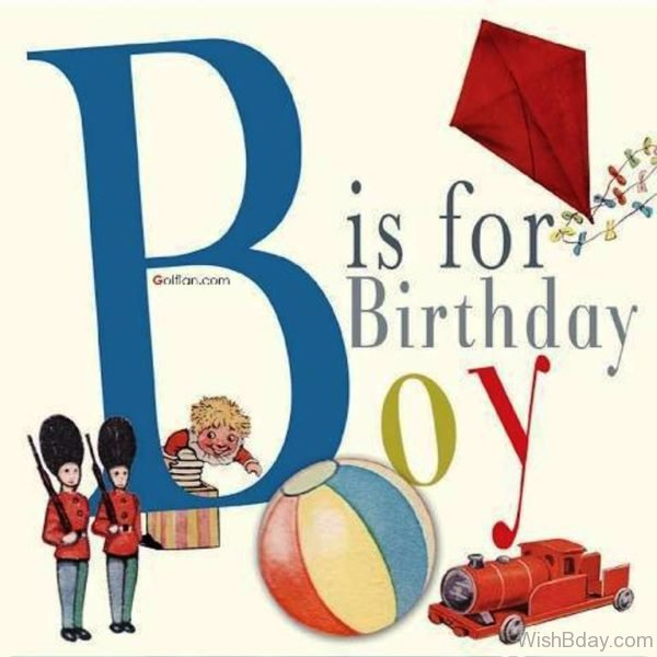 Boy Is For Birthday Boy