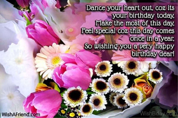 Dance Your HEart Out Coz Its Your Birthday Today
