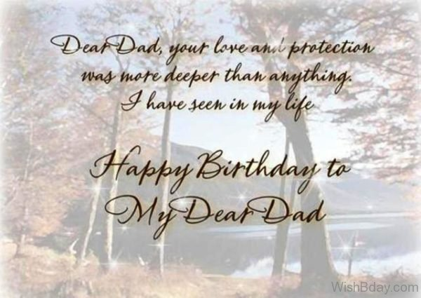 Dear Dad Your Love And Protection Was More Deeper Than Anything