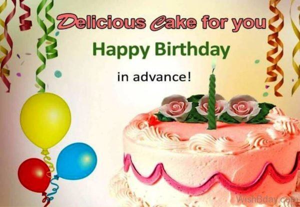 Delicious Cake For You Happy Birthday In Advance