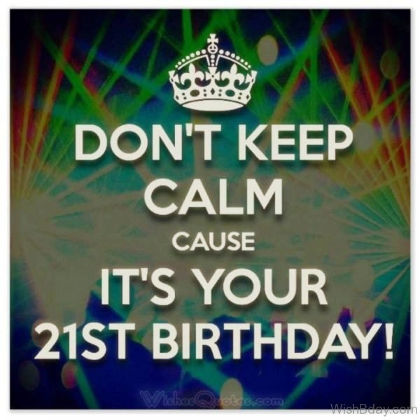 Dont Keep Calm Cause Its Your Birthday 1