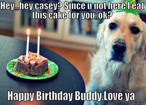 Happy Birthday Buddy Love Ya