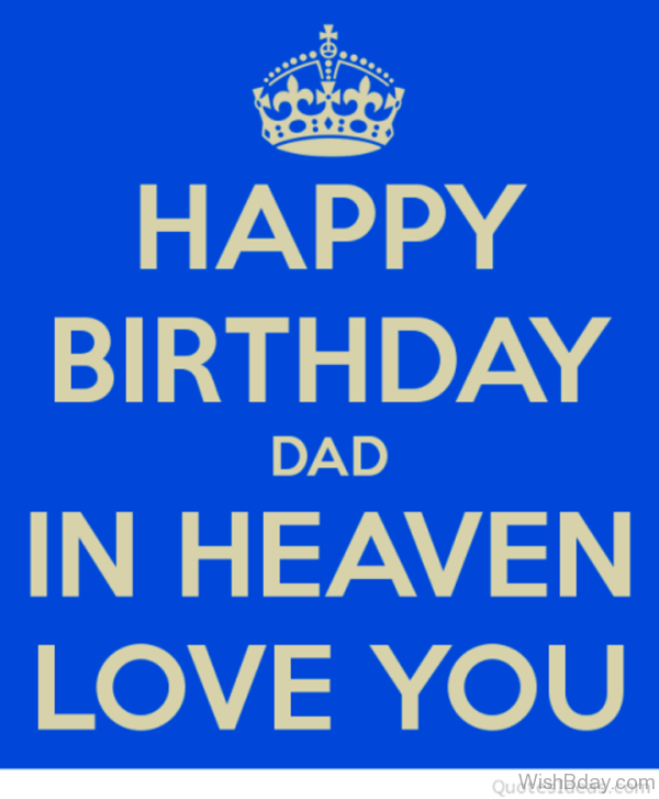 Happy Birthday Dad In Heaven Love You