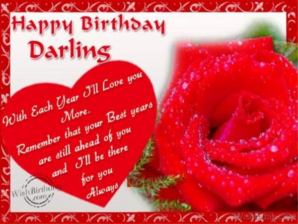 Happy Birthday Darling With Each Year I Will Love You More