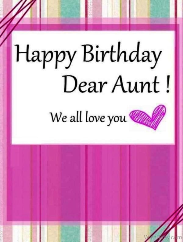 Happy Birthday Dear Aunt We All Love You