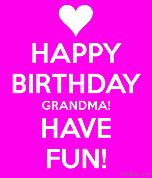 Happy Birthday Grandma Have Fun