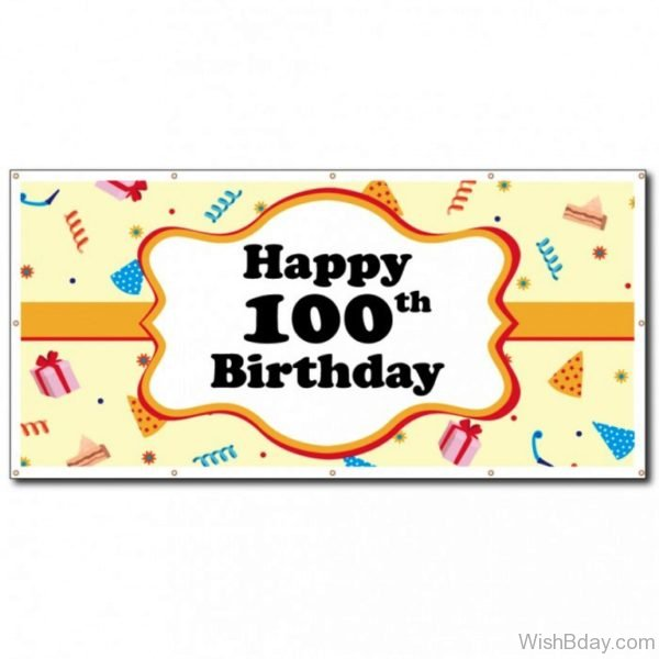 Happy Birthday Hundred Birthday Wishes