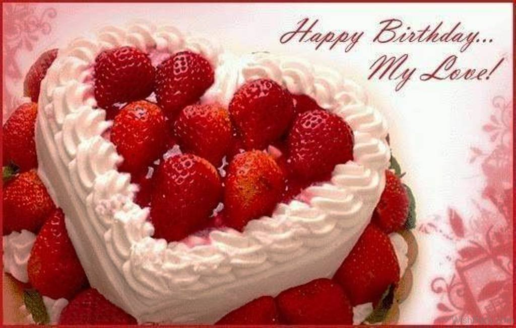 My Love Cake Images : 63 Romantic Happy Birthday Wishes For Her