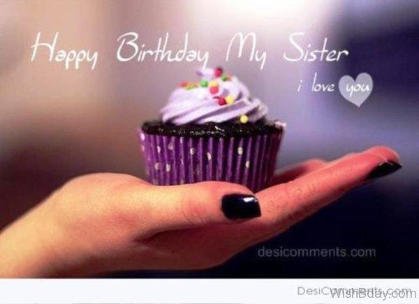 Happy Birthday My Sister I Love You