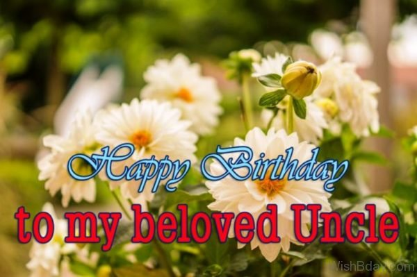 Happy Birthday TO My Beloved Uncle