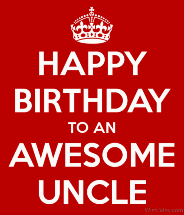 Happy Birthday To An Awesome Uncle