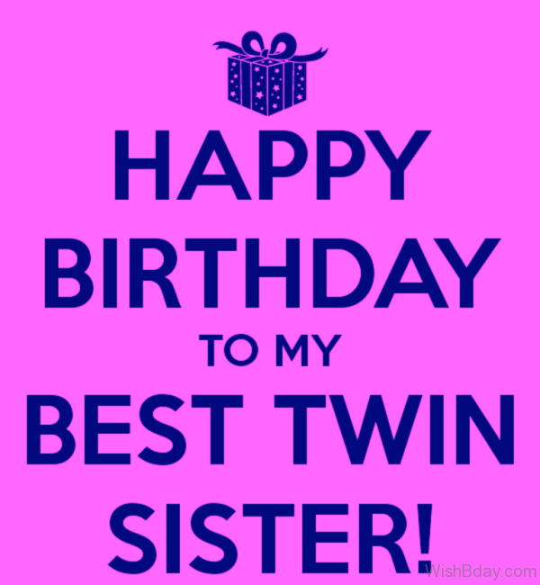 Happy Birthday To My Best Twin Sister
