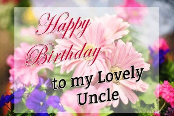 Happy Birthday To My Lovely Uncle