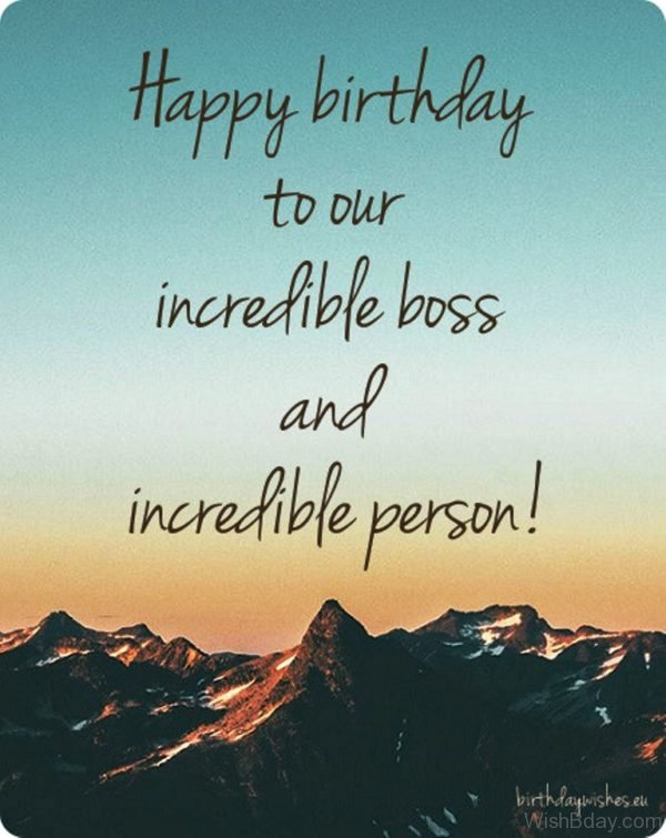 Happy Birthday To Our Incredible Boss And Incredible Person
