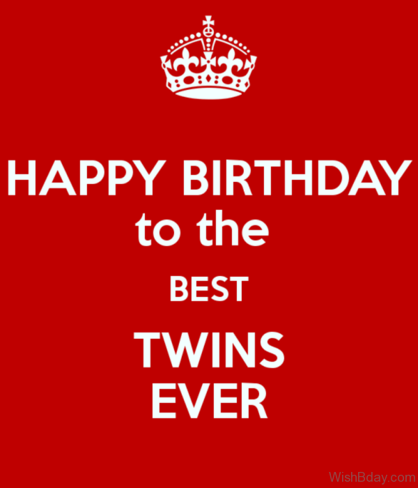 Happy Birthday To The Best Twins Ever