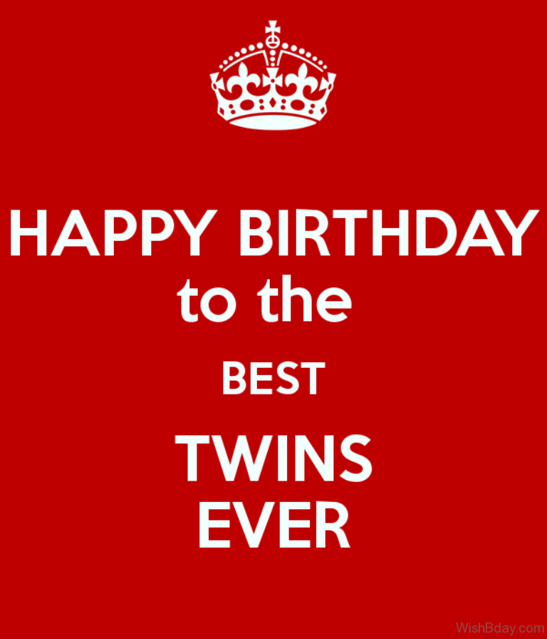 Happy Birthday To The Best Twins Ever 21 birthday wishes for twins