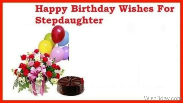 Happy Birthday Wishes For Stepdaughter
