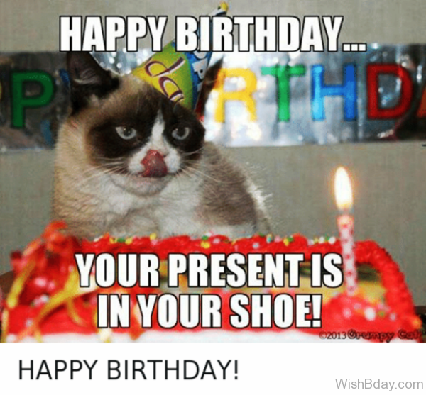 Happy Birthday Your Persent Is In Your Shoe