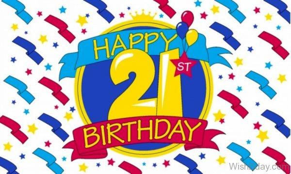 Happy Twenty One Year Old Birthday