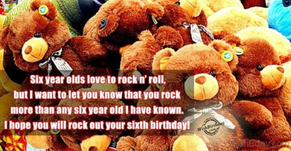 I Hope You Will Rock Out Your Sixth Birthday