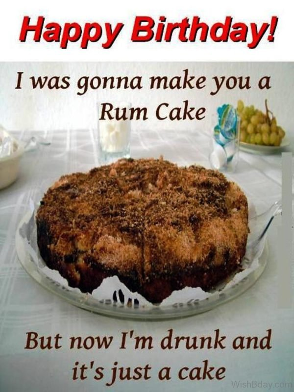I Was Gonna Make You A Rum Cake