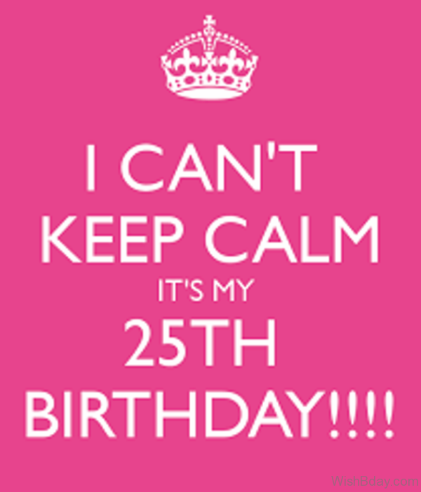 Its My Twenty Fifth Birthday