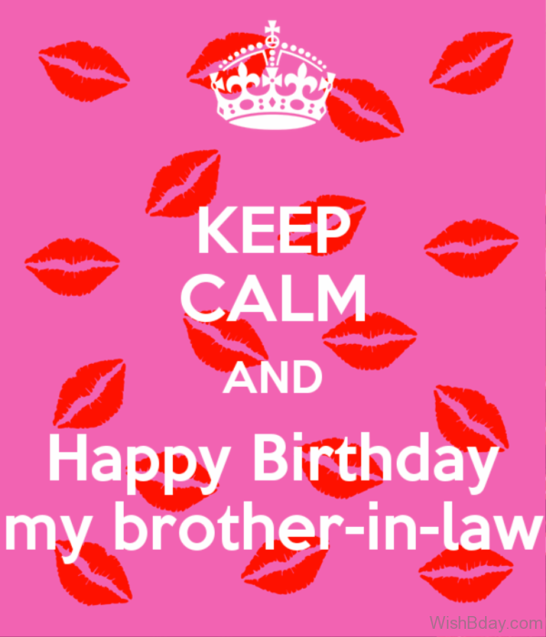 Keep Calm And Happy Birthday My Brother In Law