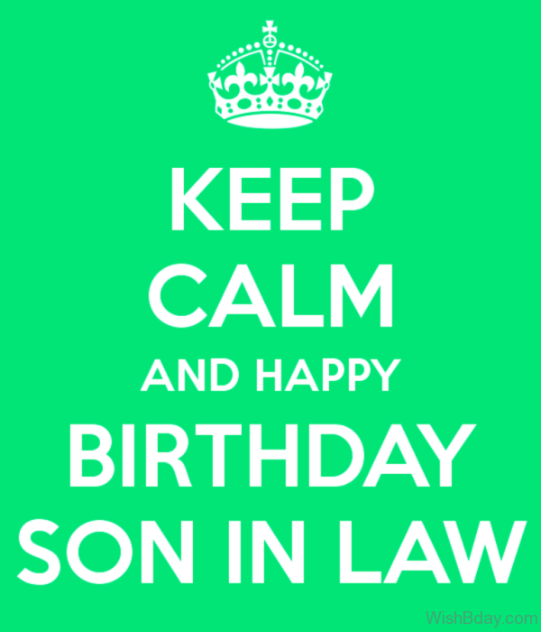 Keep Calm And Happy Birthday Son In Law