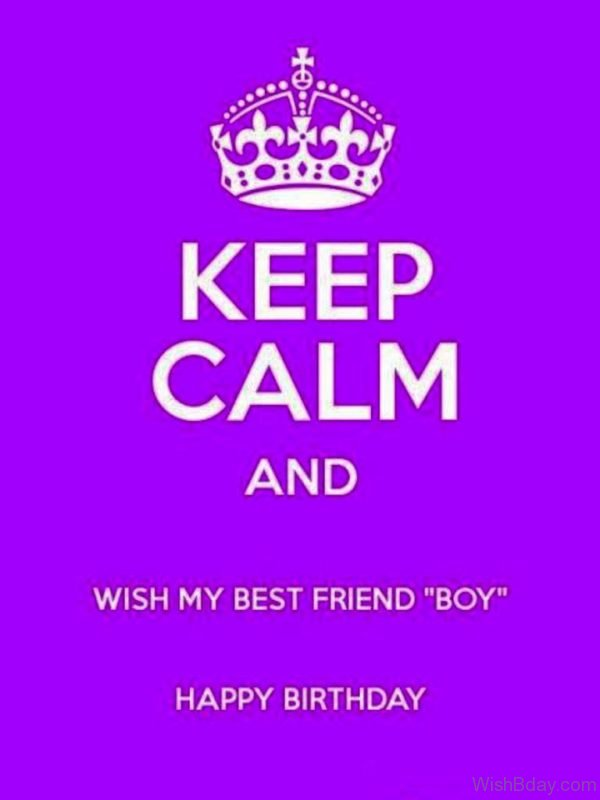 Keep Calm And Wish My Best Friend Boy