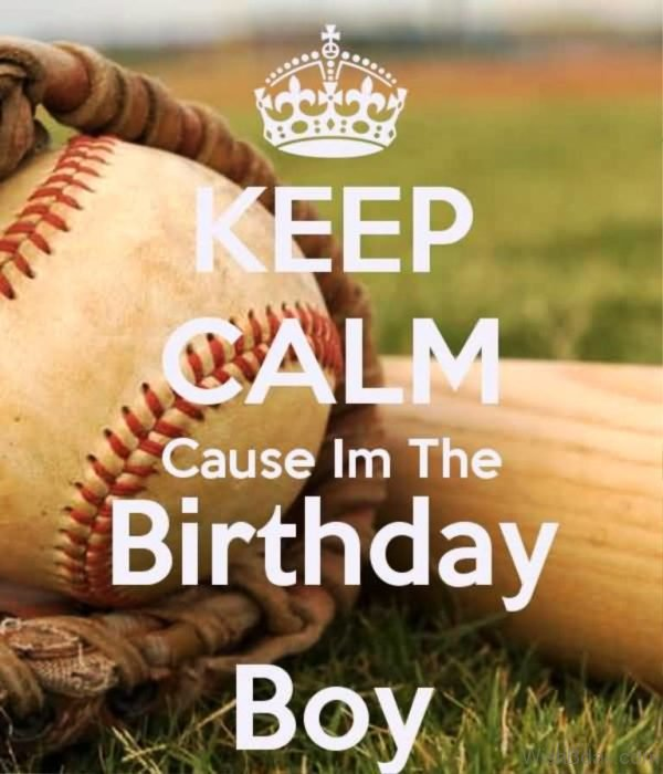 Keep Calm Cause I Am The Birthday Boy