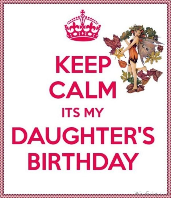 Keep Calm Its My Daughters Birthday