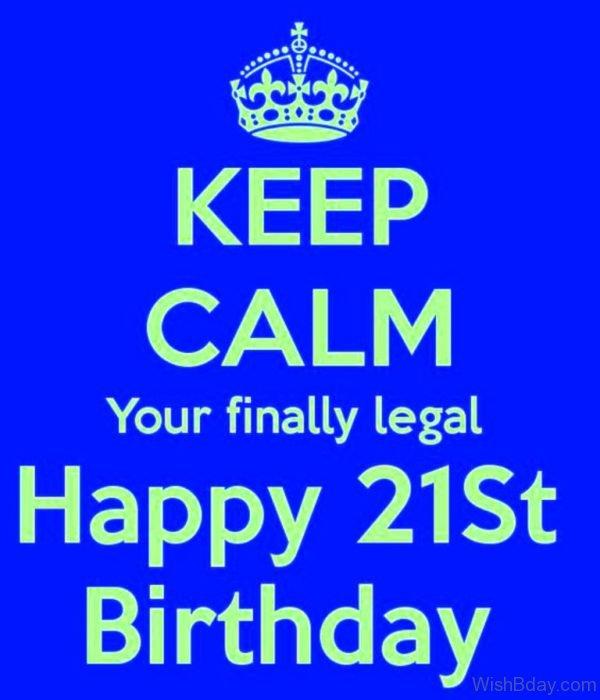 Keep Calm Your Finally Legal Happy Birthday