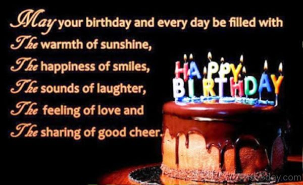 May Your Birthday And Every Day Be Filled With The Warmth Of Sunshine