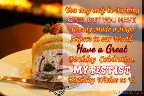 My Best First Birthday Wishes To You