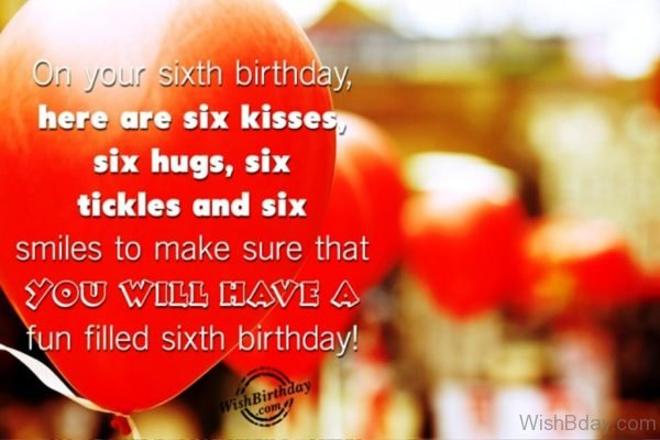 On Your Sixth Birthday Here Are Six Kisses