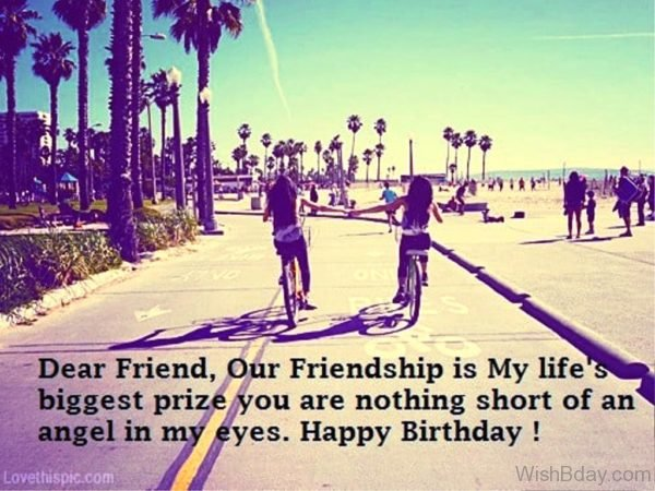 Our Friendship Is my Lifes Biggest Prize You Are Mothing Short Of An Angel In My Eyes