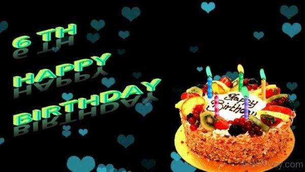 Sixth Happy Birthday With Cake