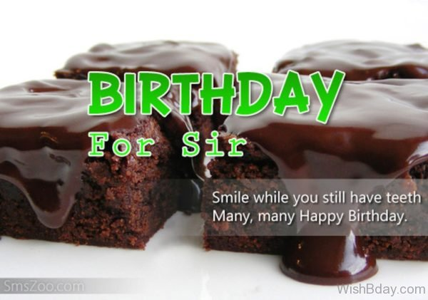 Smile While You Still Have Teeth Many Many Happy Birthday