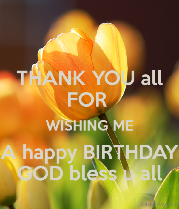 Thank You All For Wishing Me A Happy Birthday