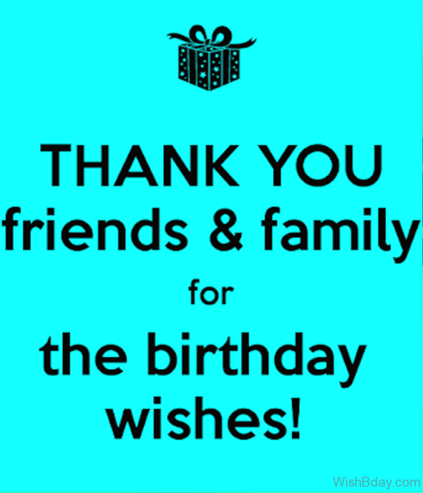 Thank You Friends And Family The Birthday Wishes