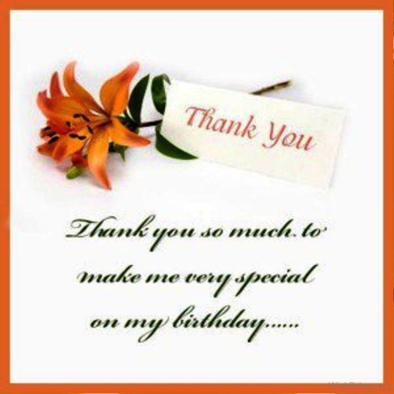 Thank You For Making My Birthday Special Quotes: 43 Thank You For The Birthday Wishes