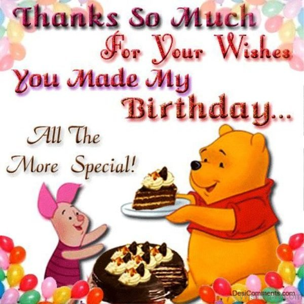 Thanks So Much For Your Wishes You Made My Birthday