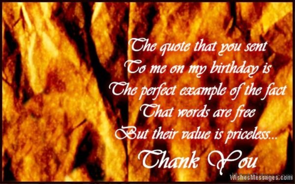 The quote That You Sent To Me On My Birthday The Perfect Example Of The Fact That Words Are Free