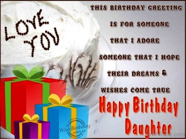 This Birthday Greeting Is For Someone That I Adore Someone That I Hope Their Dreams Wishes Come True