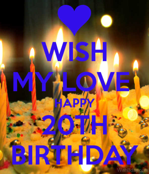 Wish My Love Happy Twenth Birthday